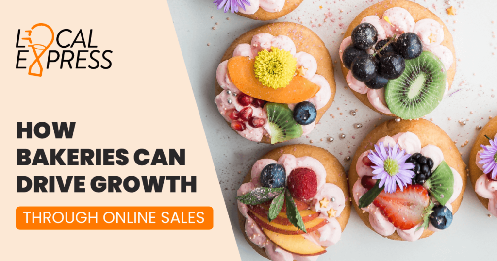 How Bakeries Can Drive Growth Through Online Sales, Bakery online sales