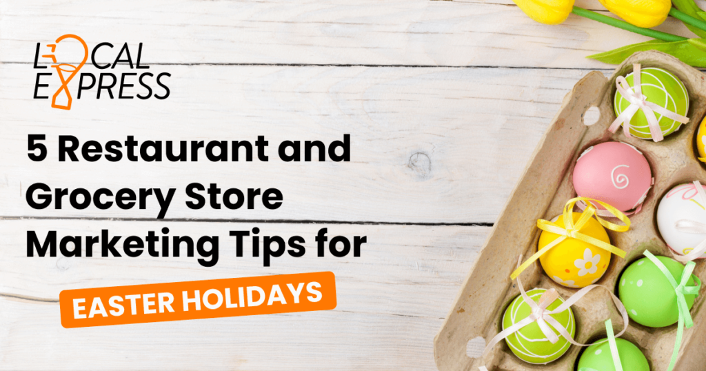 marketing tips for Easter, grocery marketing, grocery marketing tips, eCommerce marketing